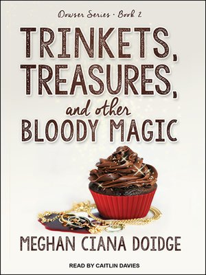 cover image of Trinkets, Treasures, and Other Bloody Magic