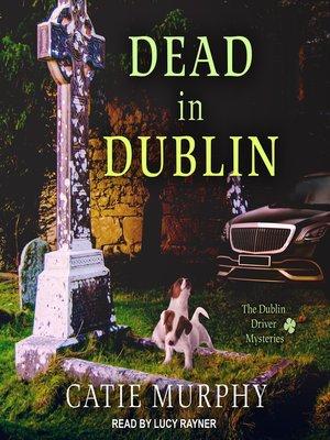 cover image of Dead in Dublin