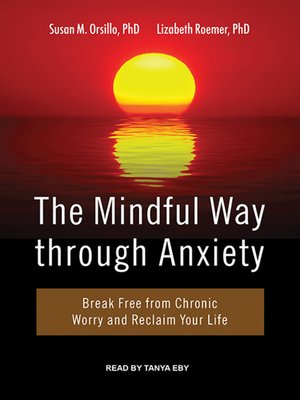 cover image of The Mindful Way Through Anxiety