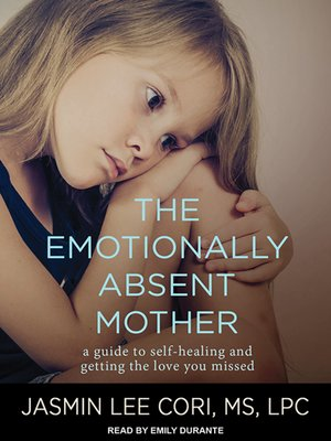 cover image of The Emotionally Absent Mother