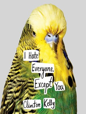 cover image of I Hate Everyone, Except You