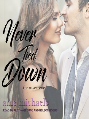 cover image of Never Tied Down