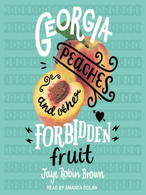 cover image of Georgia Peaches and Other Forbidden Fruit