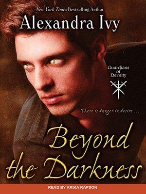 Beyond The Darkness By Alexandra Ivy Overdrive Rakuten