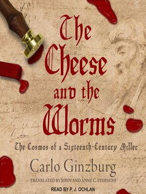 cover image of The Cheese and the Worms