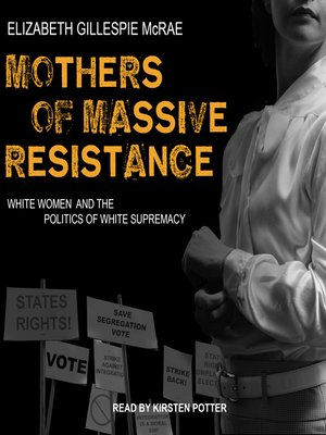 cover image of Mothers of Massive Resistance