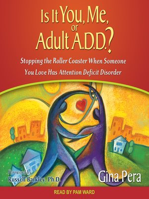 cover image of Is It You, Me, or Adult A.D.D.?