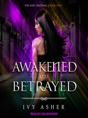 cover image of Awakened and Betrayed