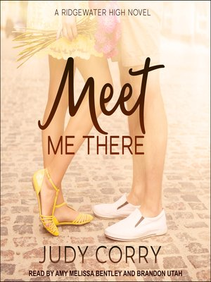 cover image of Meet Me There--Ridgewater High Romance Book 1
