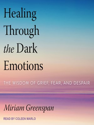 cover image of Healing Through the Dark Emotions