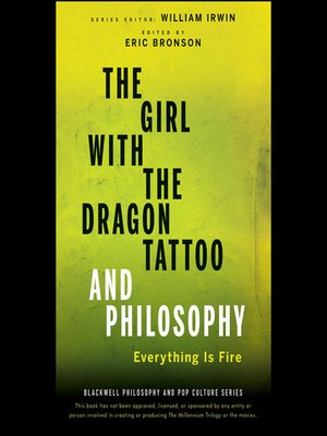 cover image of The Girl with the Dragon Tattoo and Philosophy--Everything Is Fire
