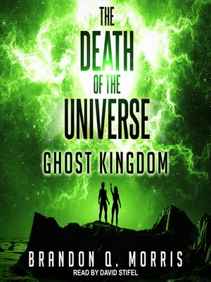cover image of The Death of the Universe--Ghost Kingdom