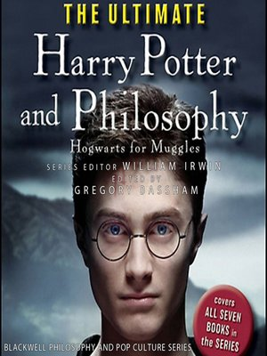 cover image of The Ultimate Harry Potter and Philosophy--Hogwarts for Muggles