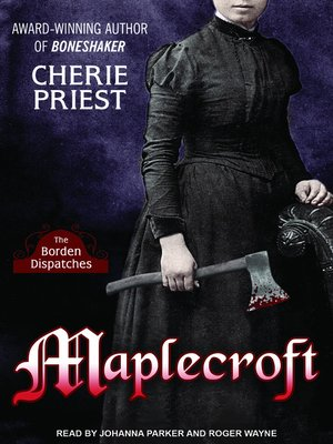 cover image of Maplecroft--The Borden Dispatches
