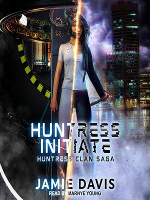 cover image of Huntress Initiate