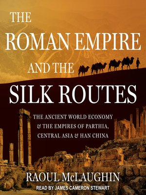cover image of The Roman Empire and the Silk Routes
