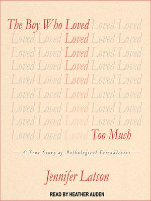 cover image of The Boy Who Loved Too Much