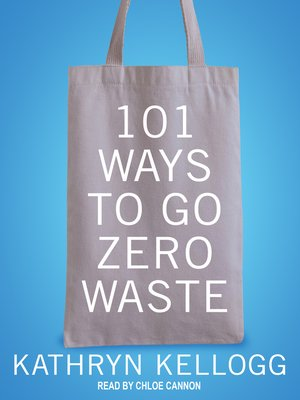 cover image of 101 Ways to Go Zero Waste