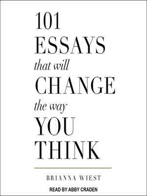 cover image of 101 Essays That Will Change the Way You Think