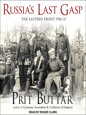 cover image of Russia's Last Gasp--The Eastern Front 1916–17