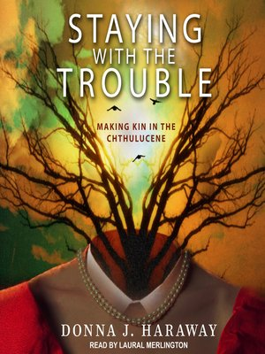 cover image of Staying with the Trouble