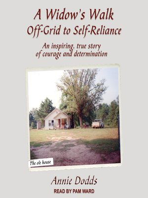 cover image of A Widow's Walk Off-Grid to Self-Reliance