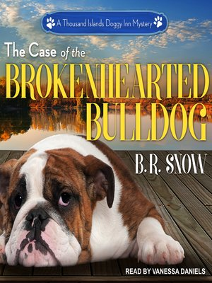 cover image of The Case of the Brokenhearted Bulldog