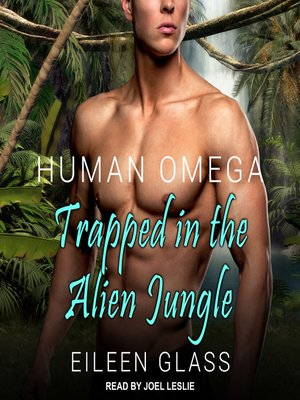 cover image of Human Omega: Trapped in the Alien Jungle