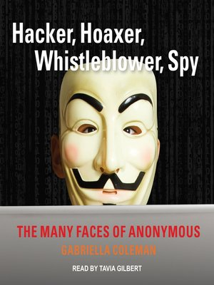 cover image of Hacker, Hoaxer, Whistleblower, Spy