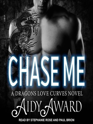 cover image of Chase Me--A Dragons Love Curves Novel