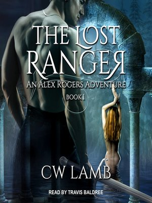 cover image of The Lost Ranger--An Alex Rogers Adventure