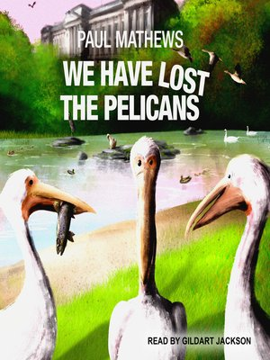 cover image of We Have Lost the Pelicans