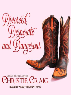 cover image of Divorced, Desperate and Dangerous