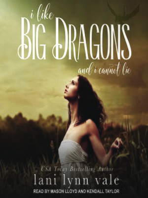 cover image of I Like Big Dragons and I Cannot Lie