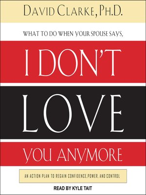 cover image of What to Do When He Says, I Don't Love You Anymore