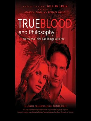 cover image of True Blood and Philosophy--We Wanna Think Bad Things with You