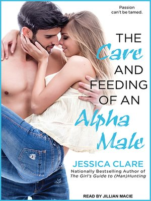 cover image of The Care and Feeding of an Alpha Male