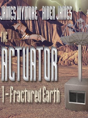 cover image of The Actuator--Fractured Earth