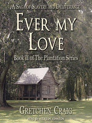 cover image of Ever My Love--A Saga of Slavery and Deliverance