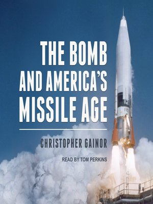 cover image of The Bomb and America's Missile Age