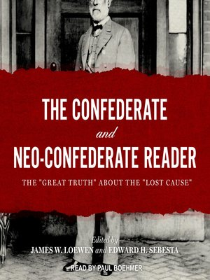 cover image of The Confederate and Neo-Confederate Reader