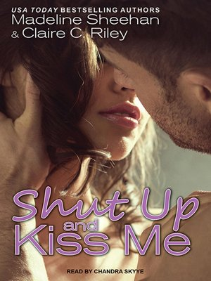 cover image of Shut Up and Kiss Me