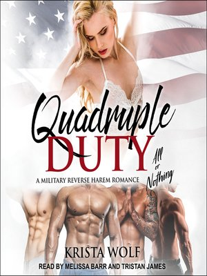 cover image of Quadruple Duty--All or Nothing--A Military Reverse Harem Romance