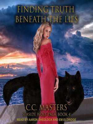 cover image of Finding Truth Beneath the Lies--Seaside Wolf Pack Book 4