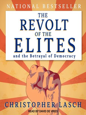 cover image of The Revolt of the Elites and the Betrayal of Democracy