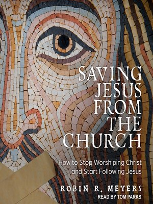 cover image of Saving Jesus from the Church