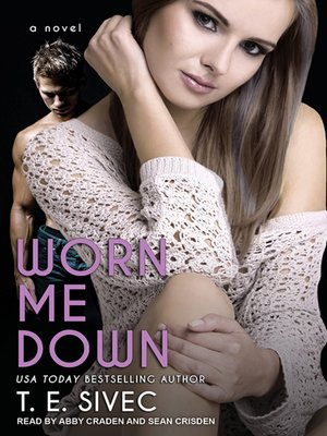 cover image of Worn Me Down