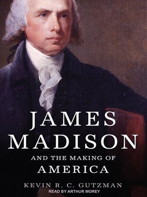 cover image of James Madison and the Making of America