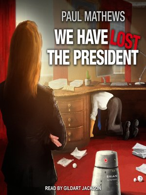 cover image of We Have Lost the President