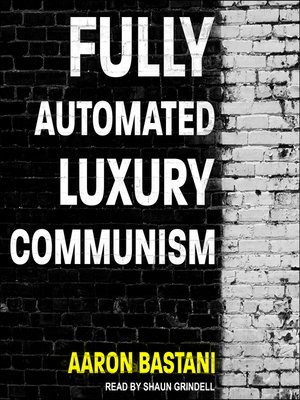 cover image of Fully Automated Luxury Communism